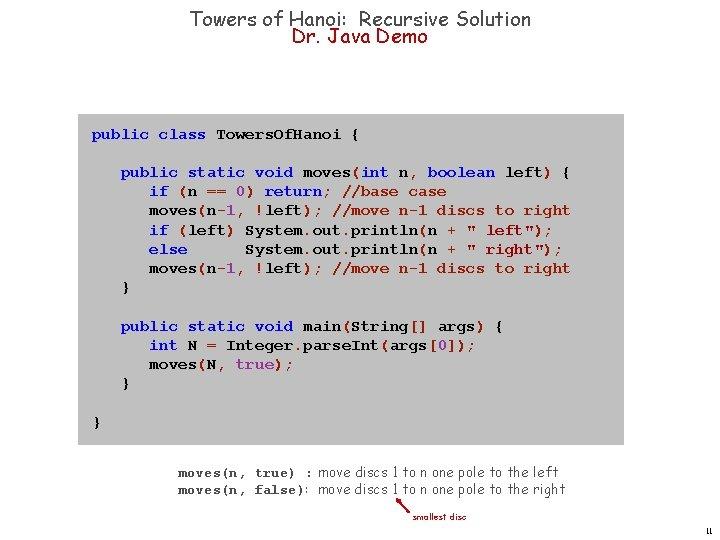 Towers of Hanoi: Recursive Solution Dr. Java Demo public class Towers. Of. Hanoi {