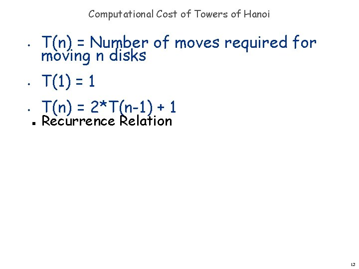 Computational Cost of Towers of Hanoi • T(n) = Number of moves required for