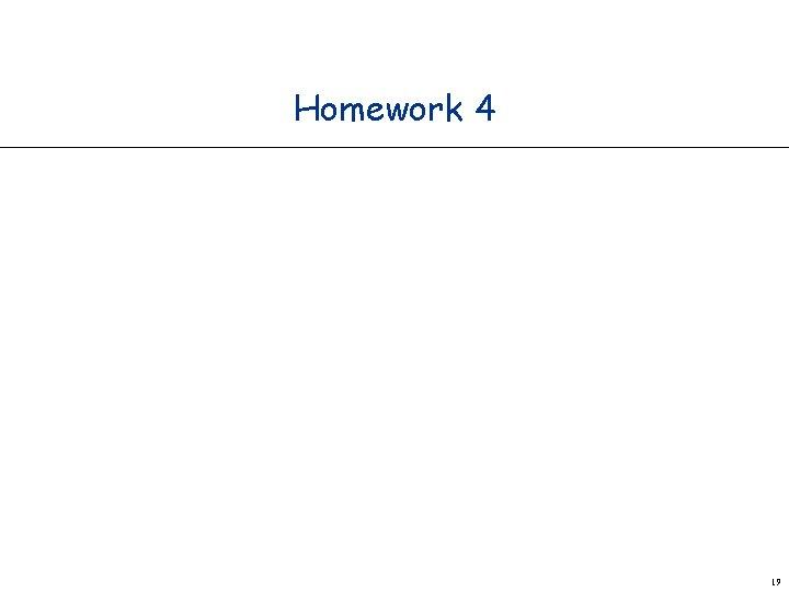 Homework 4 19