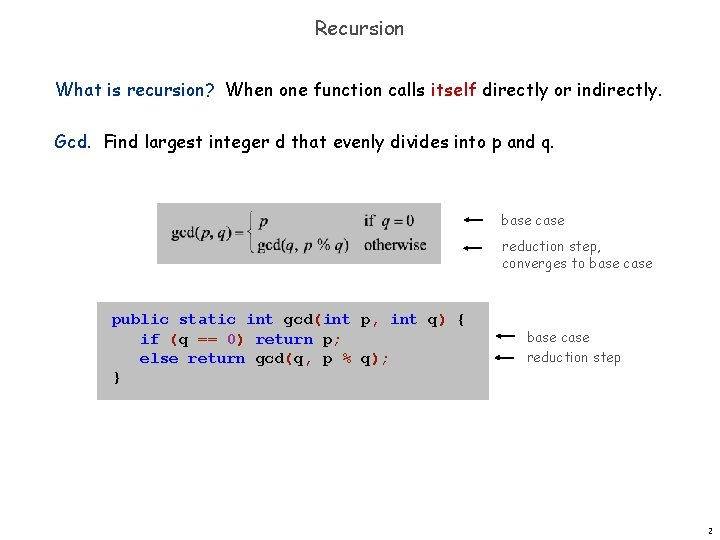 Recursion What is recursion? When one function calls itself directly or indirectly. Gcd. Find