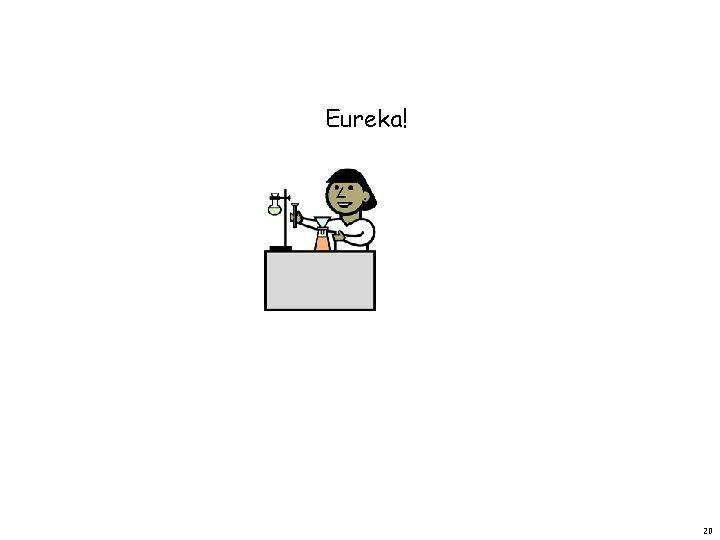 Eureka! 20