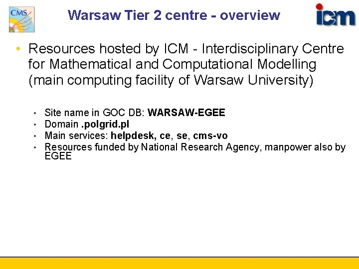 Warsaw Tier 2 centre - overview • Resources hosted by ICM - Interdisciplinary Centre