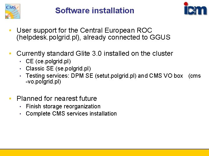 Software installation • User support for the Central European ROC (helpdesk. polgrid. pl), already