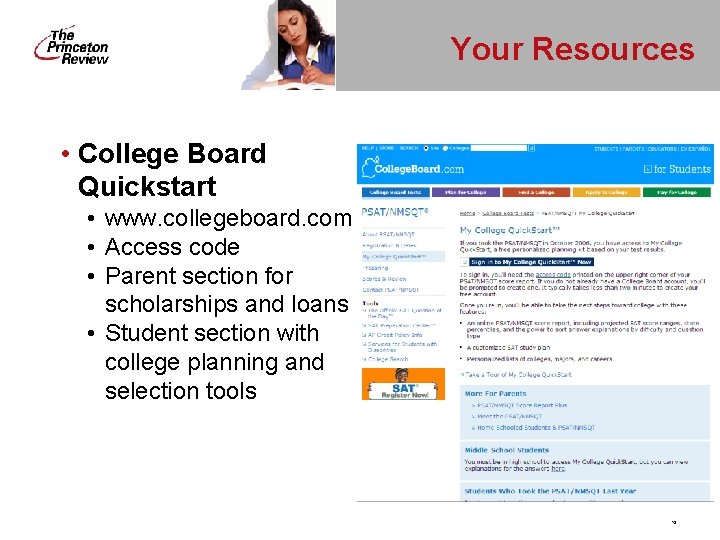 Your Resources • College Board Quickstart • www. collegeboard. com • Access code •