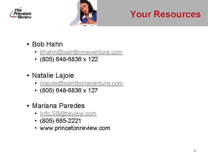 Your Resources • Bob Hahn • bhahn@saintbonaventure. com • (805) 648 -6836 x 122