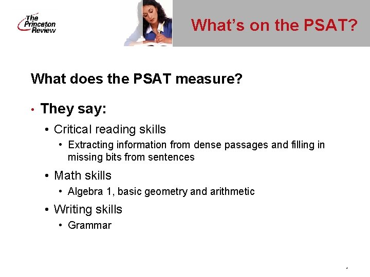 What's on the PSAT? What does the PSAT measure? • They say: • Critical