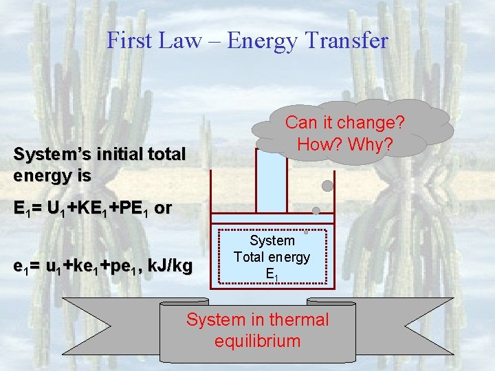 First Law – Energy Transfer System's initial total energy is Can it change? How?