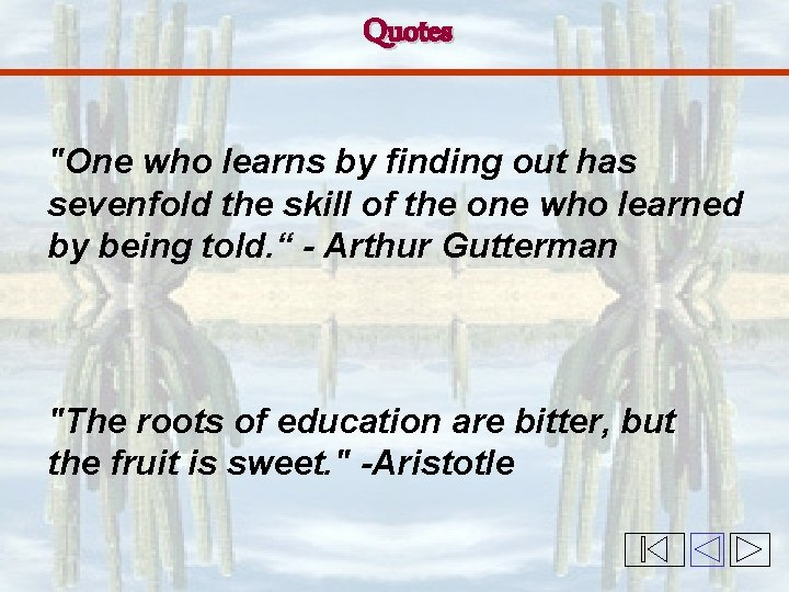 """Quotes """"One who learns by finding out has sevenfold the skill of the one"""