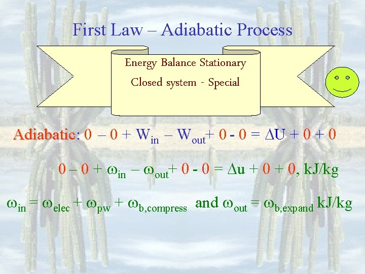 First Law – Adiabatic Process Energy Balance Stationary Closed system - Special Adiabatic: Adiabatic