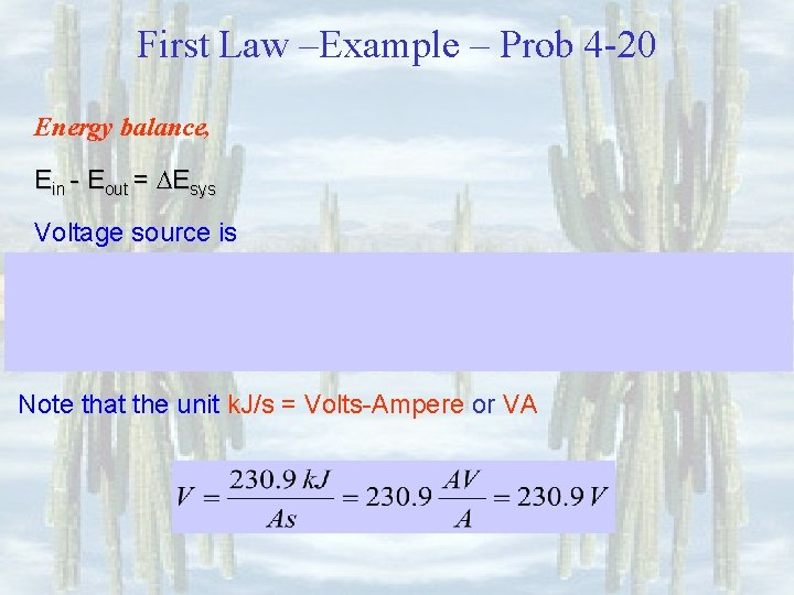 First Law –Example – Prob 4 -20 Energy balance, Ein - Eout = Esys