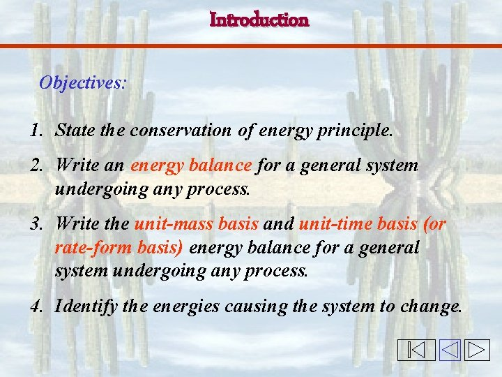 Introduction Objectives: 1. State the conservation of energy principle. 2. Write an energy balance