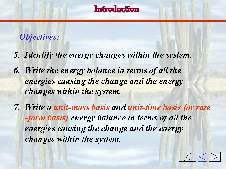 Introduction Objectives: 5. Identify the energy changes within the system. 6. Write the energy