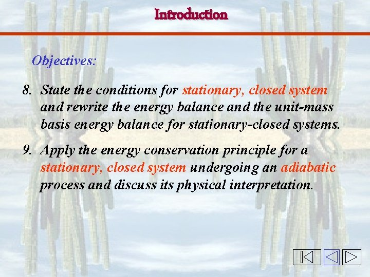 Introduction Objectives: 8. State the conditions for stationary, closed system and rewrite the energy