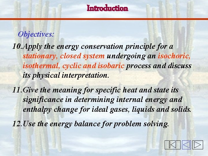 Introduction Objectives: 10. Apply the energy conservation principle for a stationary, closed system undergoing