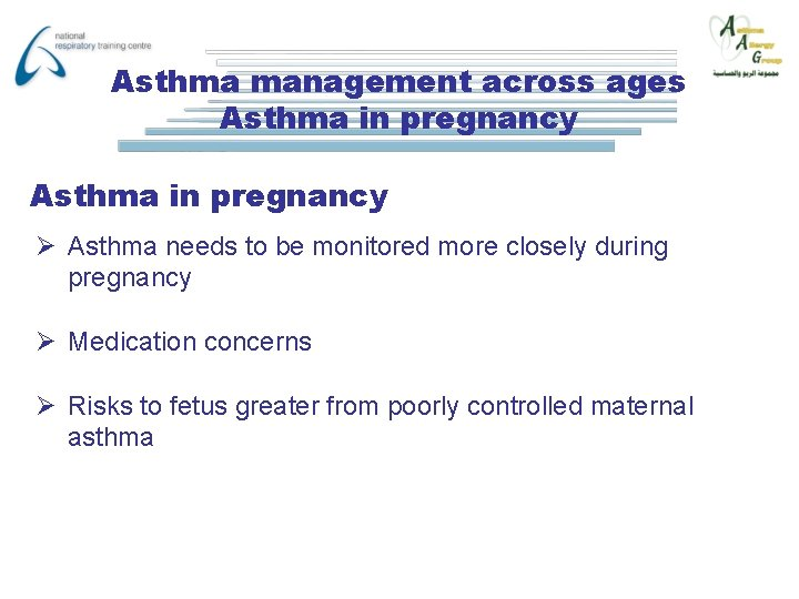 Asthma management across ages Asthma in pregnancy Ø Asthma needs to be monitored more