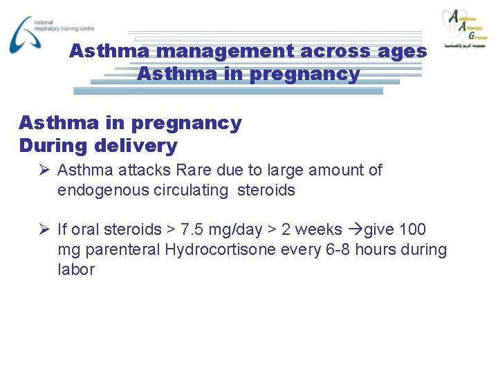 Asthma management across ages Asthma in pregnancy During delivery Ø Asthma attacks Rare due