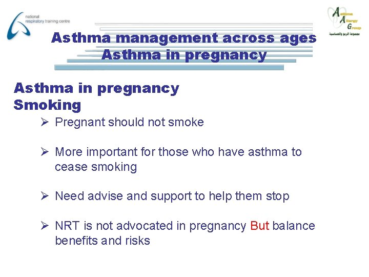 Asthma management across ages Asthma in pregnancy Smoking Ø Pregnant should not smoke Ø