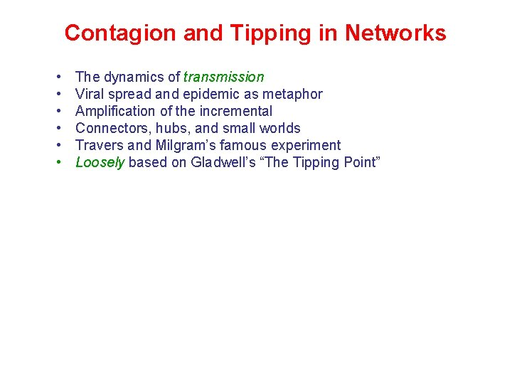 Contagion and Tipping in Networks • • • The dynamics of transmission Viral spread