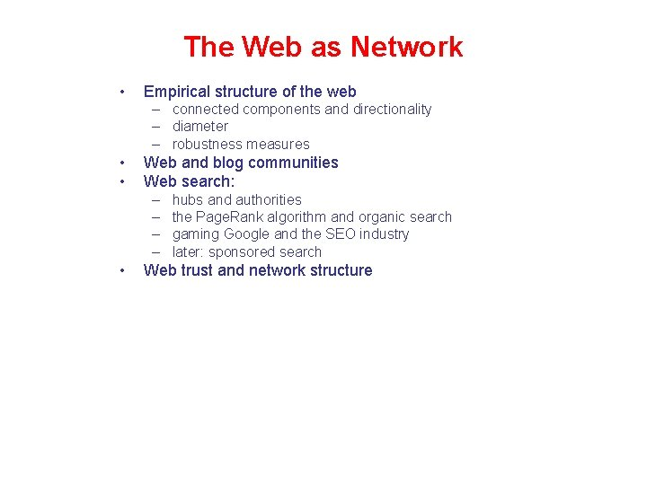 The Web as Network • Empirical structure of the web – connected components and