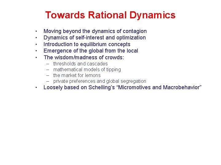 Towards Rational Dynamics • • • Moving beyond the dynamics of contagion Dynamics of
