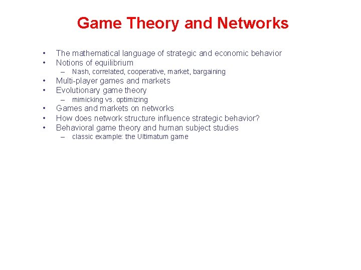 Game Theory and Networks • • The mathematical language of strategic and economic behavior