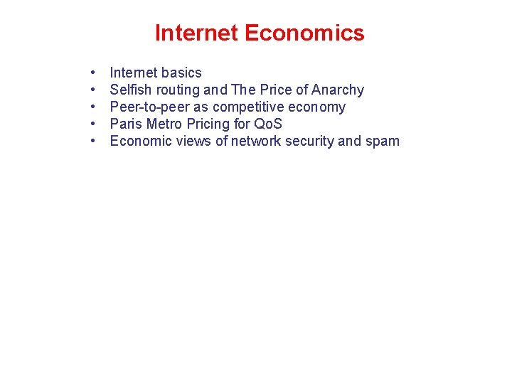 Internet Economics • • • Internet basics Selfish routing and The Price of Anarchy