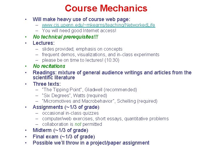 Course Mechanics • Will make heavy use of course web page: – www. cis.