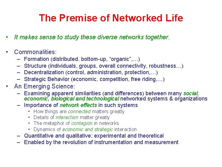 The Premise of Networked Life • It makes sense to study these diverse networks