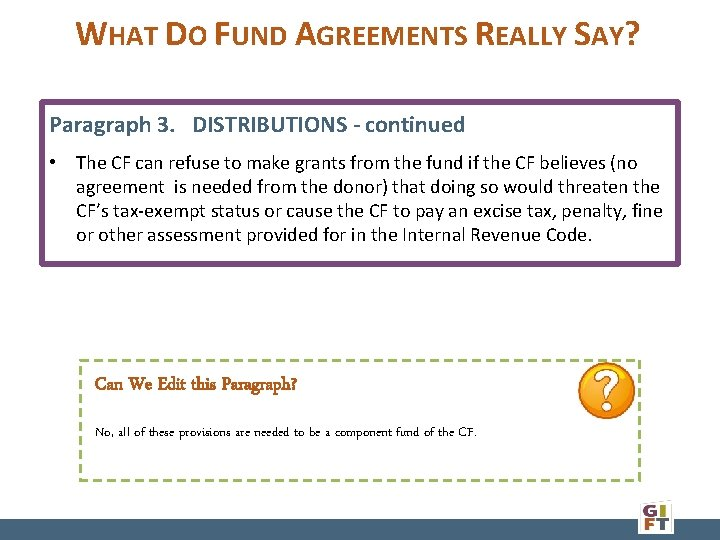 WHAT DO FUND AGREEMENTS REALLY SAY? Paragraph 3. DISTRIBUTIONS - continued • The CF