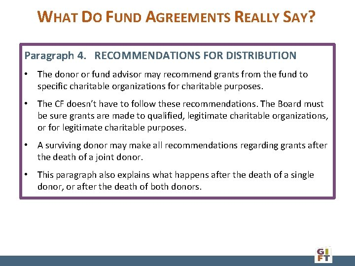 WHAT DO FUND AGREEMENTS REALLY SAY? Paragraph 4. RECOMMENDATIONS FOR DISTRIBUTION • The donor