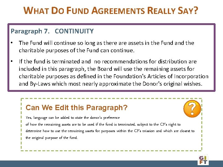 WHAT DO FUND AGREEMENTS REALLY SAY? Paragraph 7. CONTINUITY • The Fund will continue