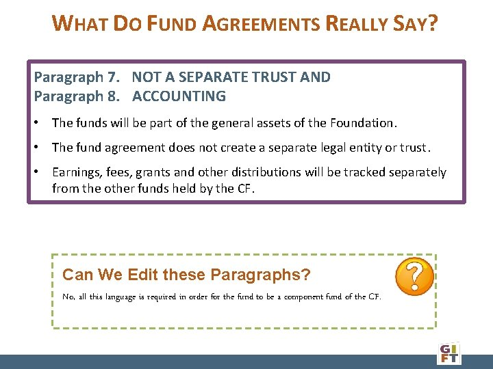 WHAT DO FUND AGREEMENTS REALLY SAY? Paragraph 7. NOT A SEPARATE TRUST AND Paragraph