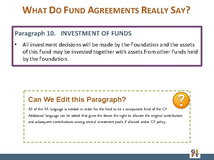 WHAT DO FUND AGREEMENTS REALLY SAY? Paragraph 10. INVESTMENT OF FUNDS • All investment