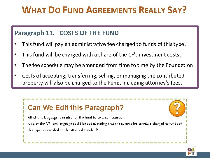 WHAT DO FUND AGREEMENTS REALLY SAY? Paragraph 11. COSTS OF THE FUND • This
