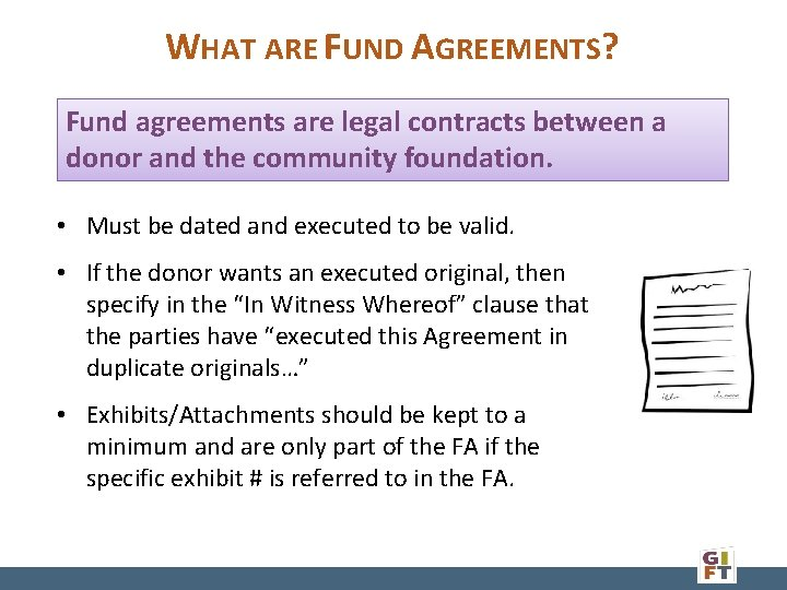 WHAT ARE FUND AGREEMENTS? Fund agreements are legal contracts between a donor and the