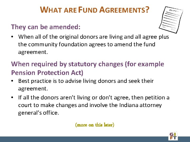 WHAT ARE FUND AGREEMENTS? They can be amended: • When all of the original