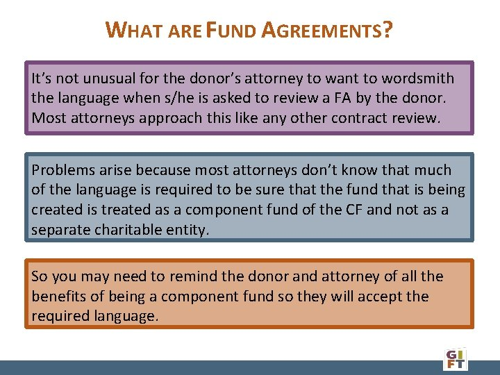 WHAT ARE FUND AGREEMENTS? It's not unusual for the donor's attorney to want to