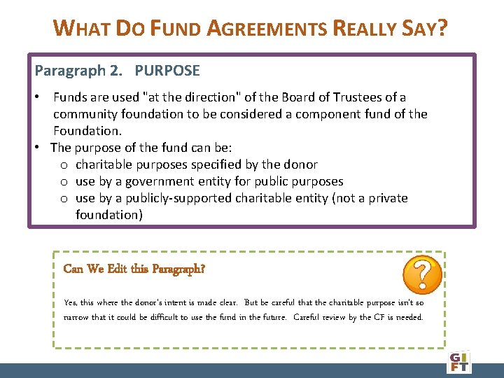 """WHAT DO FUND AGREEMENTS REALLY SAY? Paragraph 2. PURPOSE • Funds are used """"at"""