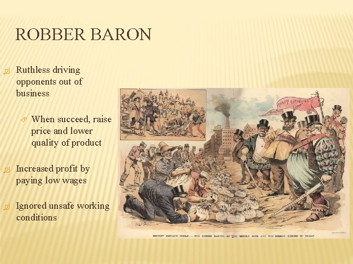 ROBBER BARON Ruthless driving opponents out of business When succeed, raise price and lower
