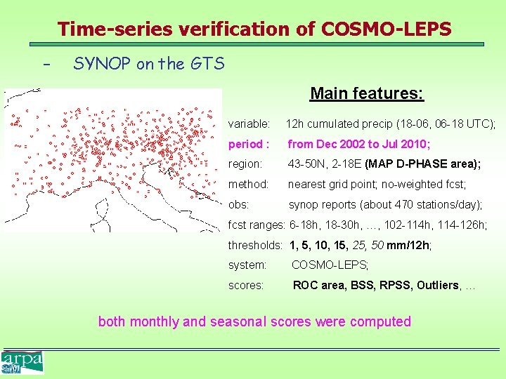 Time-series verification of COSMO-LEPS – SYNOP on the GTS Main features: variable: 12 h