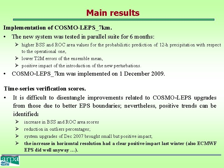 Main results Implementation of COSMO-LEPS_7 km. • The new system was tested in parallel