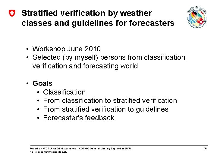 Stratified verification by weather classes and guidelines forecasters • Workshop June 2010 • Selected