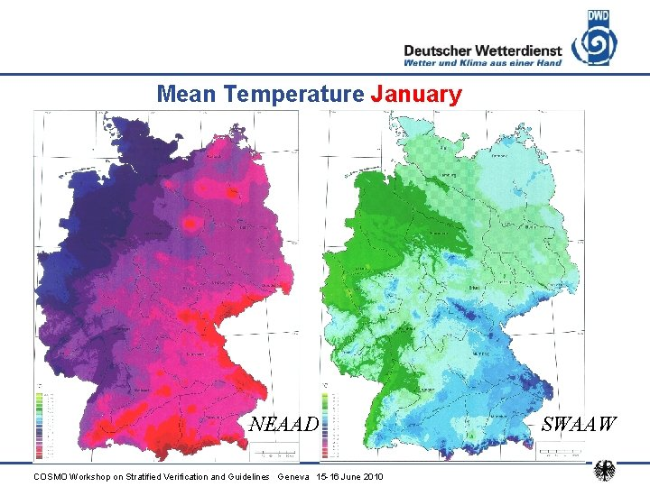 Mean Temperature January Example of Application NEAAD COSMO Workshop on Stratified Verification and Guidelines