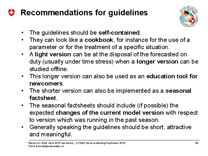 Recommendations for guidelines • The guidelines should be self-contained. • They can look like