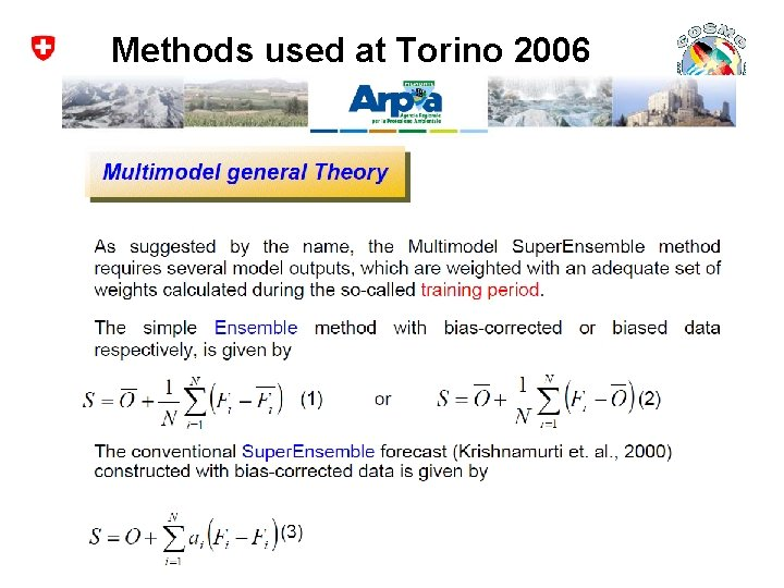 Methods used at Torino 2006 Sotchi Olympic Games, General Introduction ¦ COSMO General Meeting