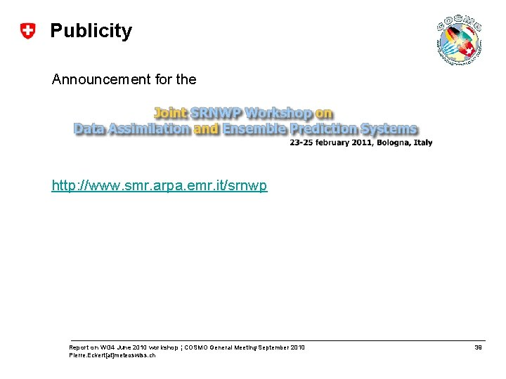Publicity Announcement for the http: //www. smr. arpa. emr. it/srnwp Report on WG 4