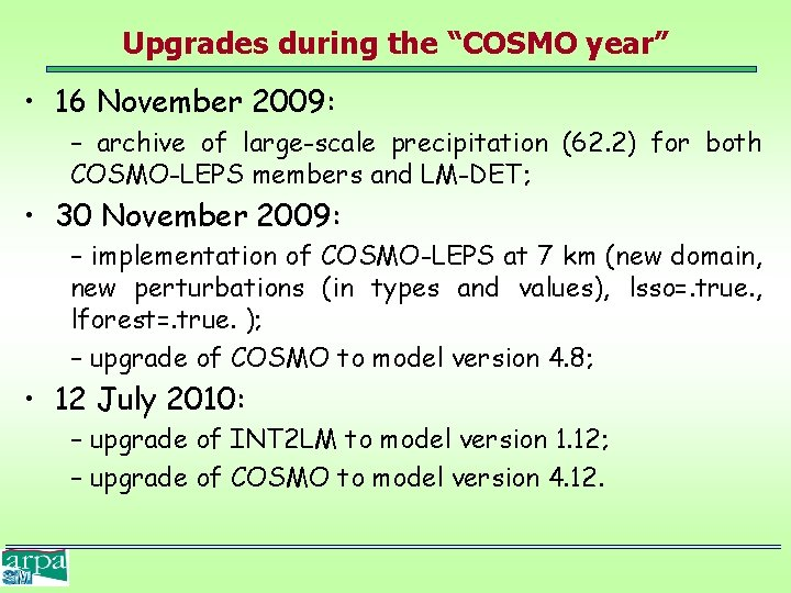 """Upgrades during the """"COSMO year"""" • 16 November 2009: – archive of large-scale precipitation"""