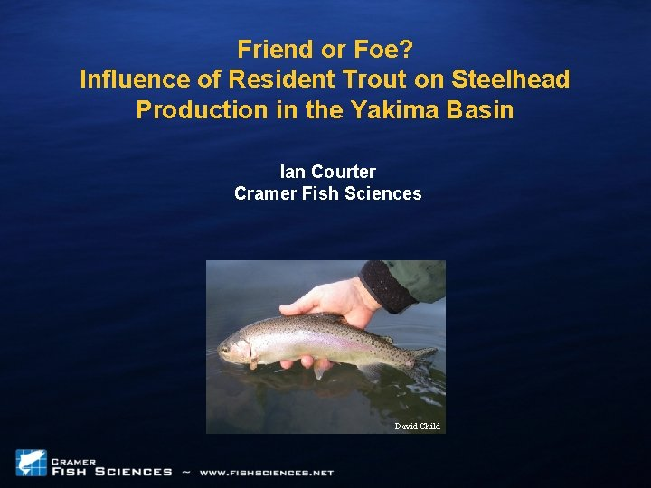 Friend or Foe? Influence of Resident Trout on Steelhead Production in the Yakima Basin