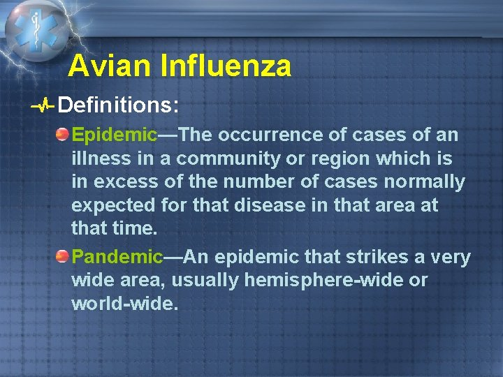 Avian Influenza Definitions: Epidemic—The occurrence of cases of an illness in a community or