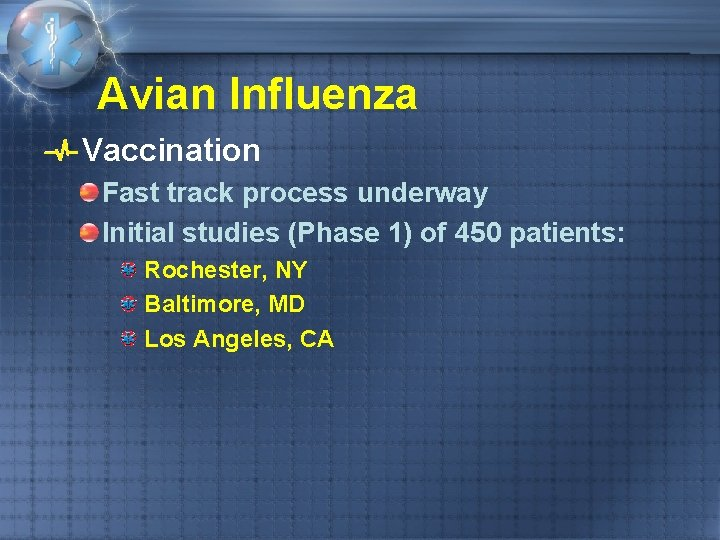 Avian Influenza Vaccination Fast track process underway Initial studies (Phase 1) of 450 patients: